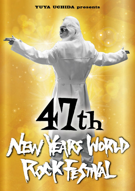 YUYA UCHIDA presents 47th NEW YEARS WORLD ROCK FESTIVAL